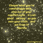 Know, Own, and Live Your Truth! ~Bertha