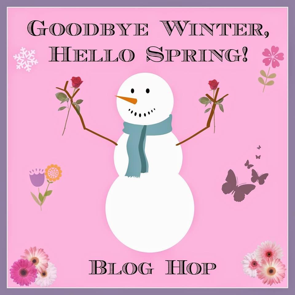 Goodbye Winter…Hello Spring…